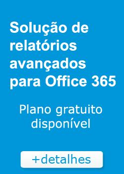 Relatórios avançados para Office 365