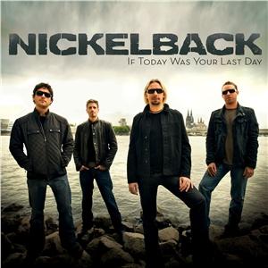 【第22期】Nickelback - If Today Was Your Last Day